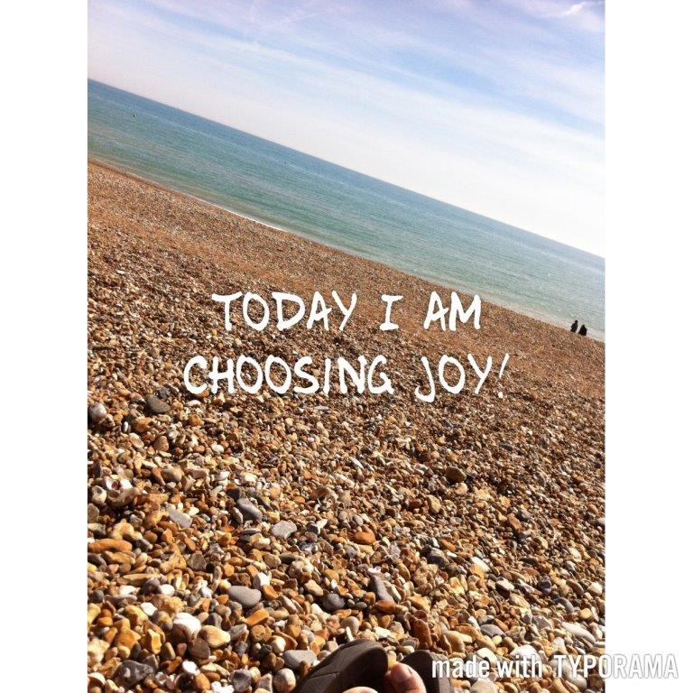Making the conscious decision to choose joy.